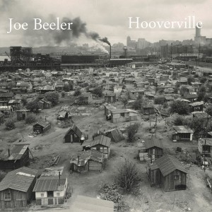 JoeBeeler_Hooverville_Tunecore_sharing1