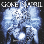Gone in April Shards of Light